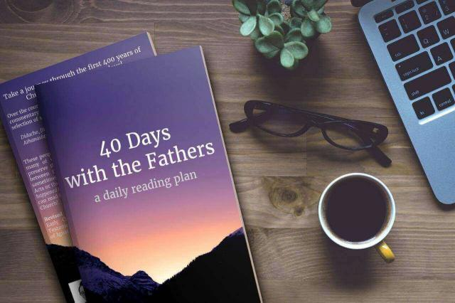 Header Image for: 40 Days with the Fathers: A Daily Reading Plan Introduction