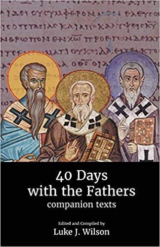 40 Days with the Fathers Companion Texts book cover